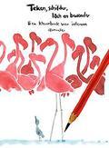 Teken, schilder. lach en...