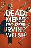 Welsh, I: Dead Men's Trousers