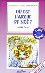 OU EST L'ARCHE DE NOE'?...