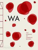 WA: The Essence of Japanese...