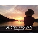 SLOW DOWN IBIZA GROOVES 2
