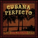 CUBANA PERFECTO