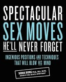 Spectacular Sex Moves He'Ll...