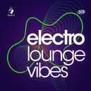 ELECTRO LOUNGE VIBES