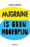 Migraine is geen hoofdpijn