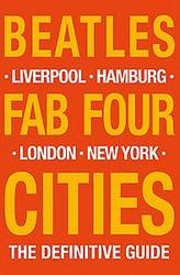 Beatles: Fab Four Cities