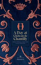 A Day at Chateau de Chantilly