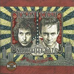 Dylan, Cash and the...