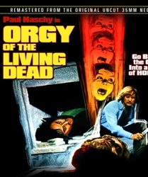 ORGY OF THE LIVING DEAD...