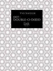007 : Double-O-Dood