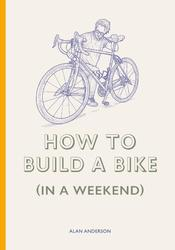 How to Build a Bike (in a...