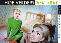 Hoe verder? / What Now?