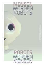 Mensen worden robots,...