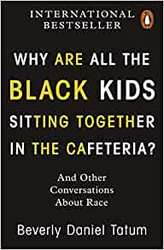 Why Are All the Black Kids...