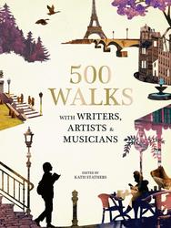500 Walks with Writers,...