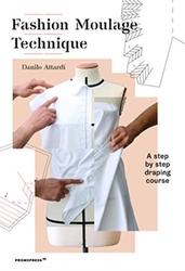 Fashion Moulage Technique:...