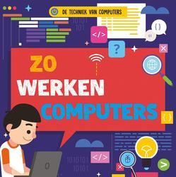 Zo werken computers, De...