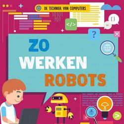 Zo werken robots, De...