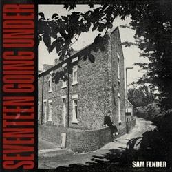 Sam Fender - Seventeen...