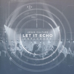 LET IT ECHO - UNPLUGGED