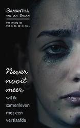 Never nooit meer wil ik...