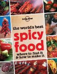 Lonely planet: world's best spicey food (1st ed)